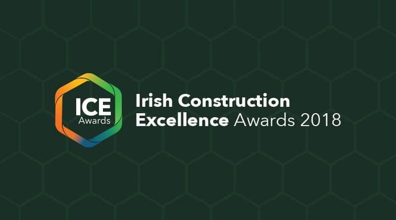 Irish Construction Excellence Awards 2018 – Call for Entries launched
